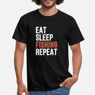 Fish Eat sleep Fishing Repeat - Funny Gift - Men's T-Shirt