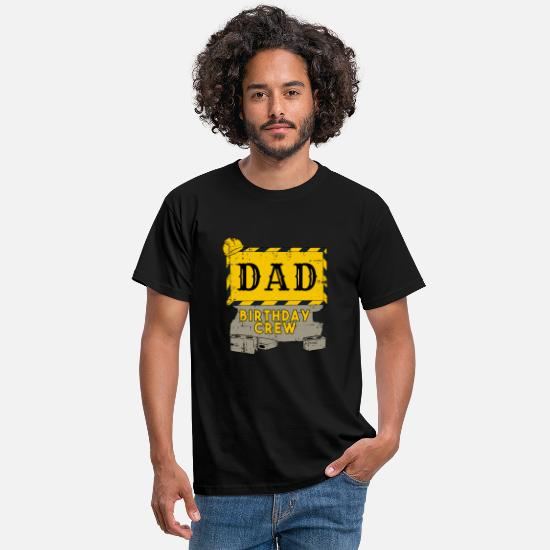 Birthday T-Shirts - Daddy Father Birthday Team Construction Construction Site - Men's T-Shirt black