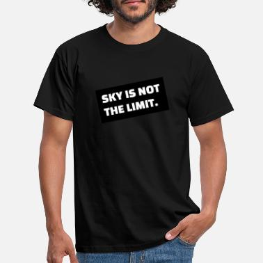 SKY IS NOT THE LIMIT - Männer T-Shirt