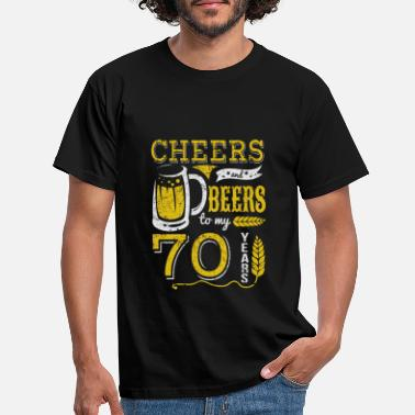 Beers Cheers and Beers 70th Birthday Gift Idea - Men's T-Shirt