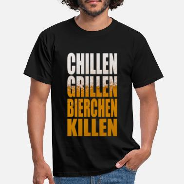 Chille Chillen Grillen Bierchen Killen Party Shirt - Männer T-Shirt