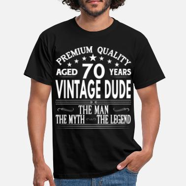 Age VINTAGE DUDE AGED 70 YEARS - Men's T-Shirt