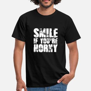 Your Smile If You're Horny - Mannen T-shirt