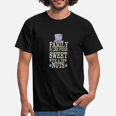 Proud Family Is Like Fudge Sweet With a Few Nutsfriendsd - Men's T-Shirt