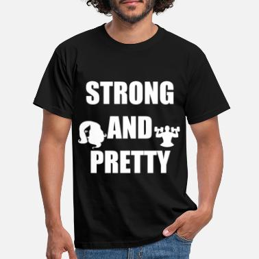 Pretty Strong and Pretty - Männer T-Shirt