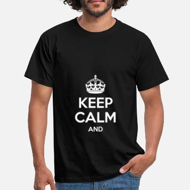 Keep Calm Keep Calm - Männer T-Shirt
