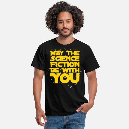 Fiction T-Shirts - May the Science Fiction be with you - Men's T-Shirt black