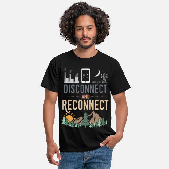 Funny T-Shirts - Disconnect And Reconnect - Men's T-Shirt black