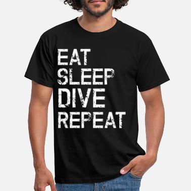 Dive Eat Sleep Dive Repeat - Diving Diver Gift - Men's T-Shirt