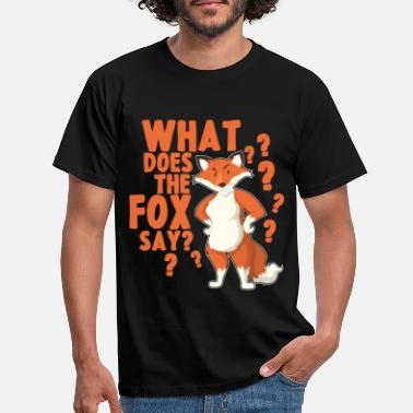 Does What does the Fox say - Men's T-Shirt