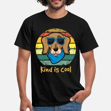 Uplifting Kind is cool Funny dog wearing sunglasses Stop the - Men's T-Shirt
