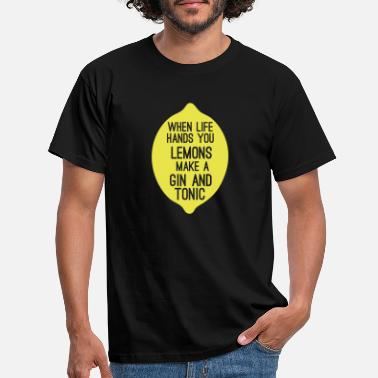 Gin lemons make a good gin and tonic - Männer T-Shirt