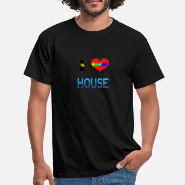 I Love House I Love HOUSE - Men's T-Shirt