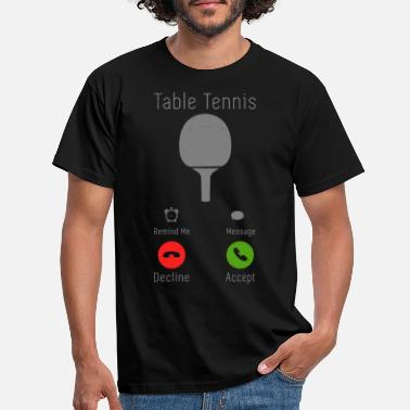 Phone Table Tennis Funny Phone Call Gift - Men's T-Shirt