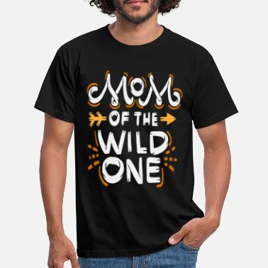 Wild Mom Of The Wild One Geschenk - Männer T-Shirt
