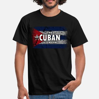 Cuban Cuba Flag. The Cuban Salsa Machine. Proud Cuban - Männer T-Shirt