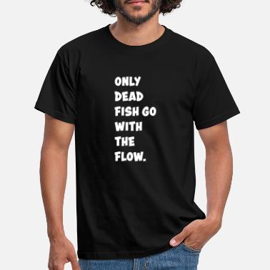 Quote Funny Funny Quote Funny Gift Grappig - Mannen T-shirt