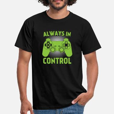 Always Always in Control - Männer T-Shirt