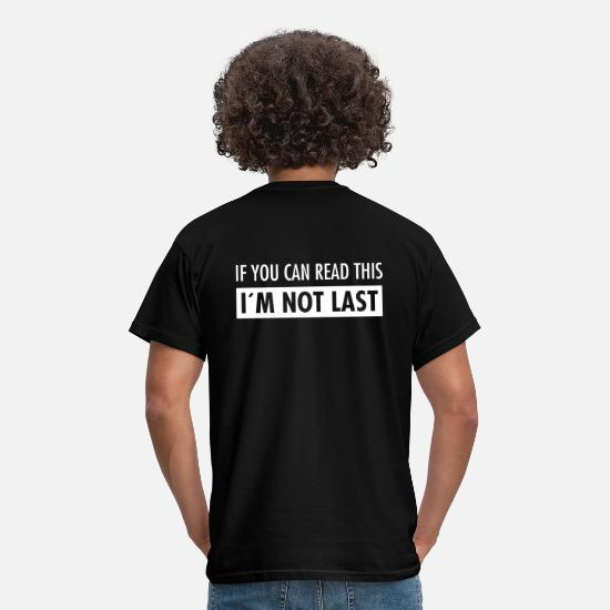Running T-Shirts - If You Can Read This - I'm Not Last - Running - Men's T-Shirt black