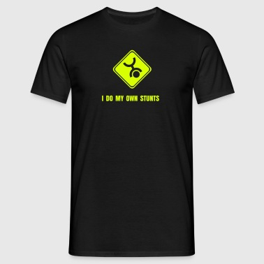 own stunts skydiving - Men's T-Shirt