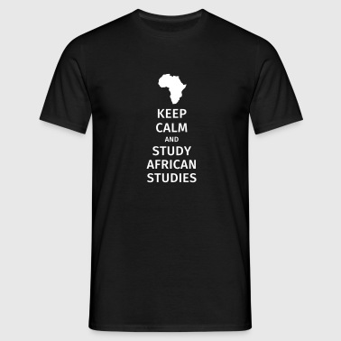 keep calm and study african studies - Men's T-Shirt