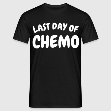 last day of chemo - Mannen T-shirt
