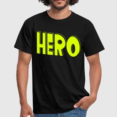 Hero, I'm a hero, hero, hero, alien - Men's T-Shirt