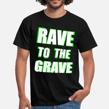 Neon Rave To The Grave - Men's T-Shirt