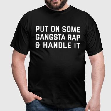 Gangsta Rap Funny Quote - T-shirt Homme