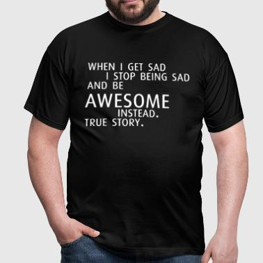 Not Sad but Awesome (capital) - Männer T-Shirt
