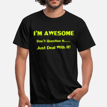 Funny Sayings I'm Awesome - Men's T-Shirt