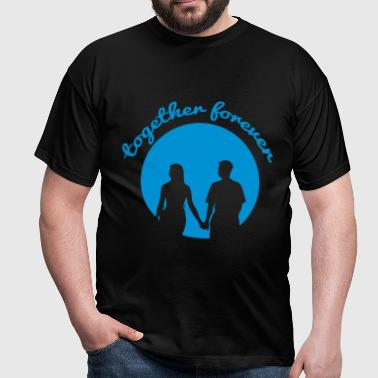 together forever - Männer T-Shirt