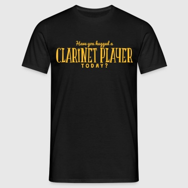 have you hugged a clarinet player today - Men's T-Shirt
