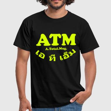 ATM - A Total Mug - Men's T-Shirt