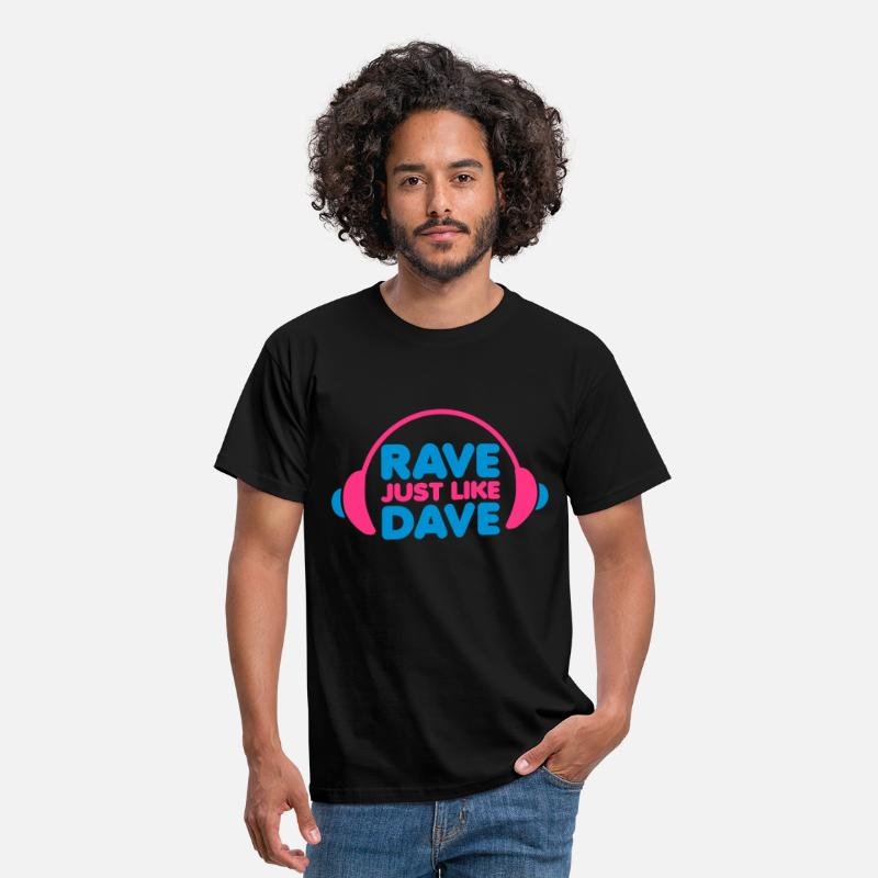 Club T-Shirts - Rave Just Like Dave - Mannen T-shirt zwart
