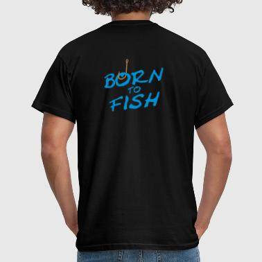 born_to_fish - Männer T-Shirt