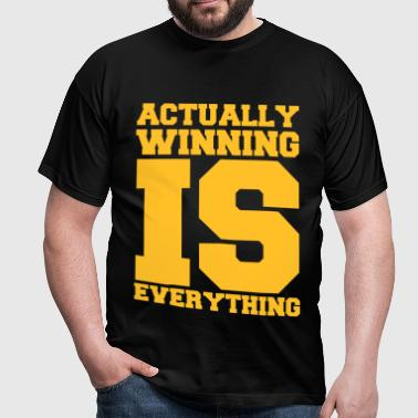 Actually Winning Is Everything - Maglietta da uomo