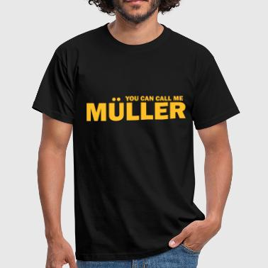 you can call me müller - Männer T-Shirt
