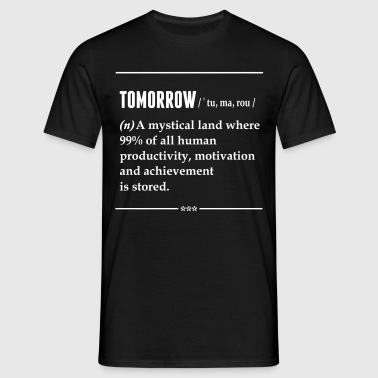 Tomorrow Noun - Men's T-Shirt