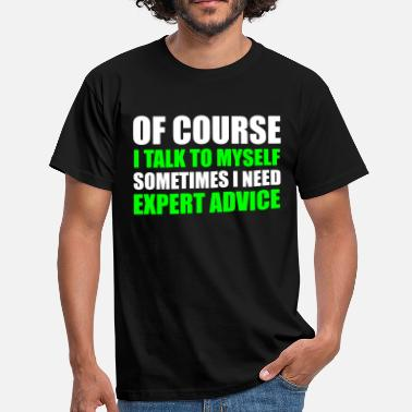 Advice Expert Advice - Men's T-Shirt