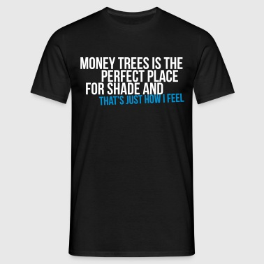 money trees is the perfect place for shade - T-shirt herr