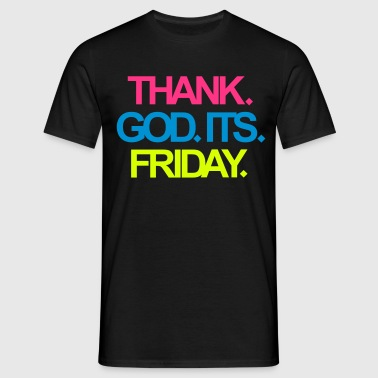 Its Friday! - Männer T-Shirt