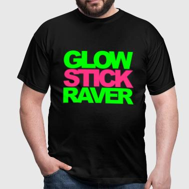 Glow Stick Raver Rave Quote - Men's T-Shirt