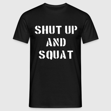 Shut Up And Squat - T-shirt herr