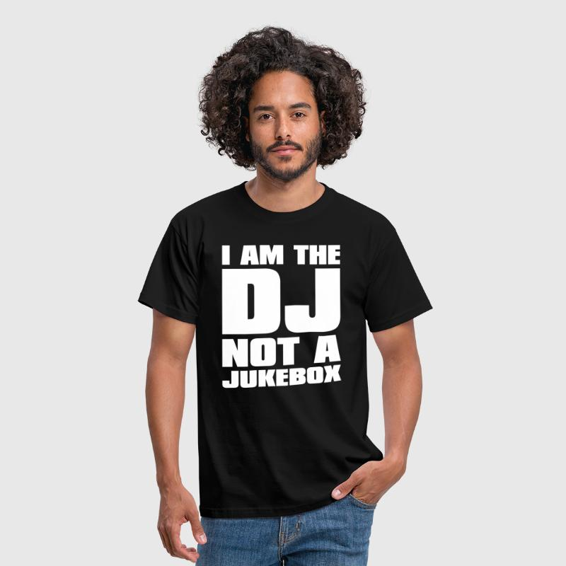 DJ - I am the DJ not a jukebox - T-shirt Homme