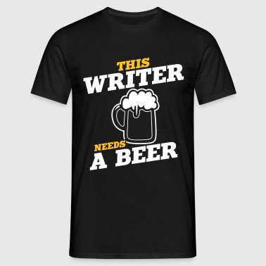 this writer needs a beer - Koszulka męska