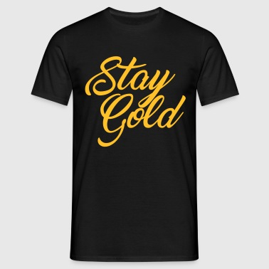 Stay Gold - Men's T-Shirt
