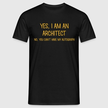 architect yes no cant have autograph - T-shirt Homme