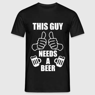 This Guy needs a beer -  - Camiseta hombre