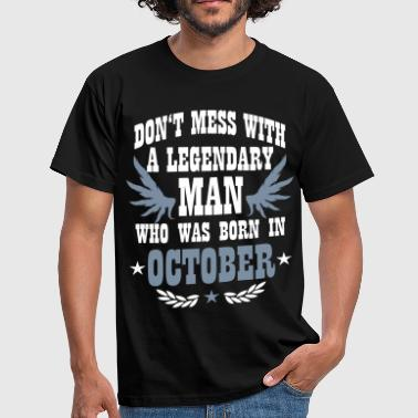 October 10 Don't Mess with a Man who was born in October - Männer T-Shirt